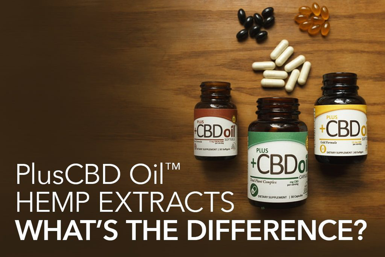 PlusCBD™ Oil Full Spectrum Hemp Extracts: What's the difference?